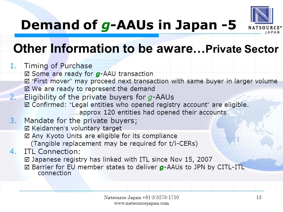 Natsource Japan +81-3-5275-1710 www.natsourcejapan.com 13 Demand of g-AAUs in Japan -5 Other Information to be aware… Private Sector 1.Timing of Purch