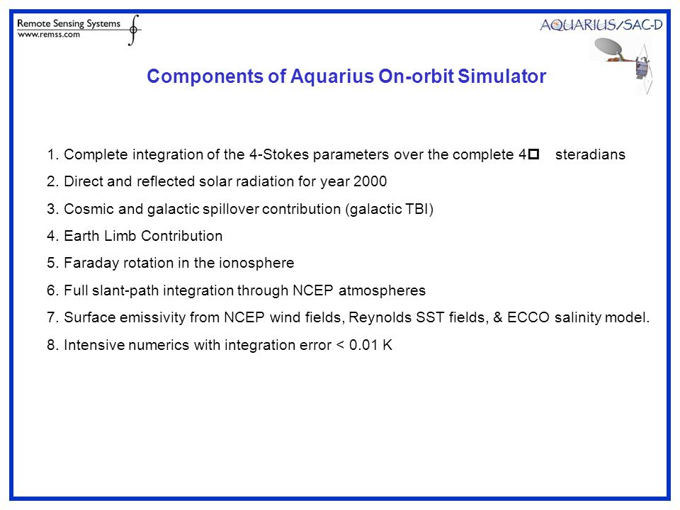 Components of Aquarius On-orbit Simulator 1. Complete integration of the 4-Stokes parameters over the complete 4p steradians 2. Direct and reflected s