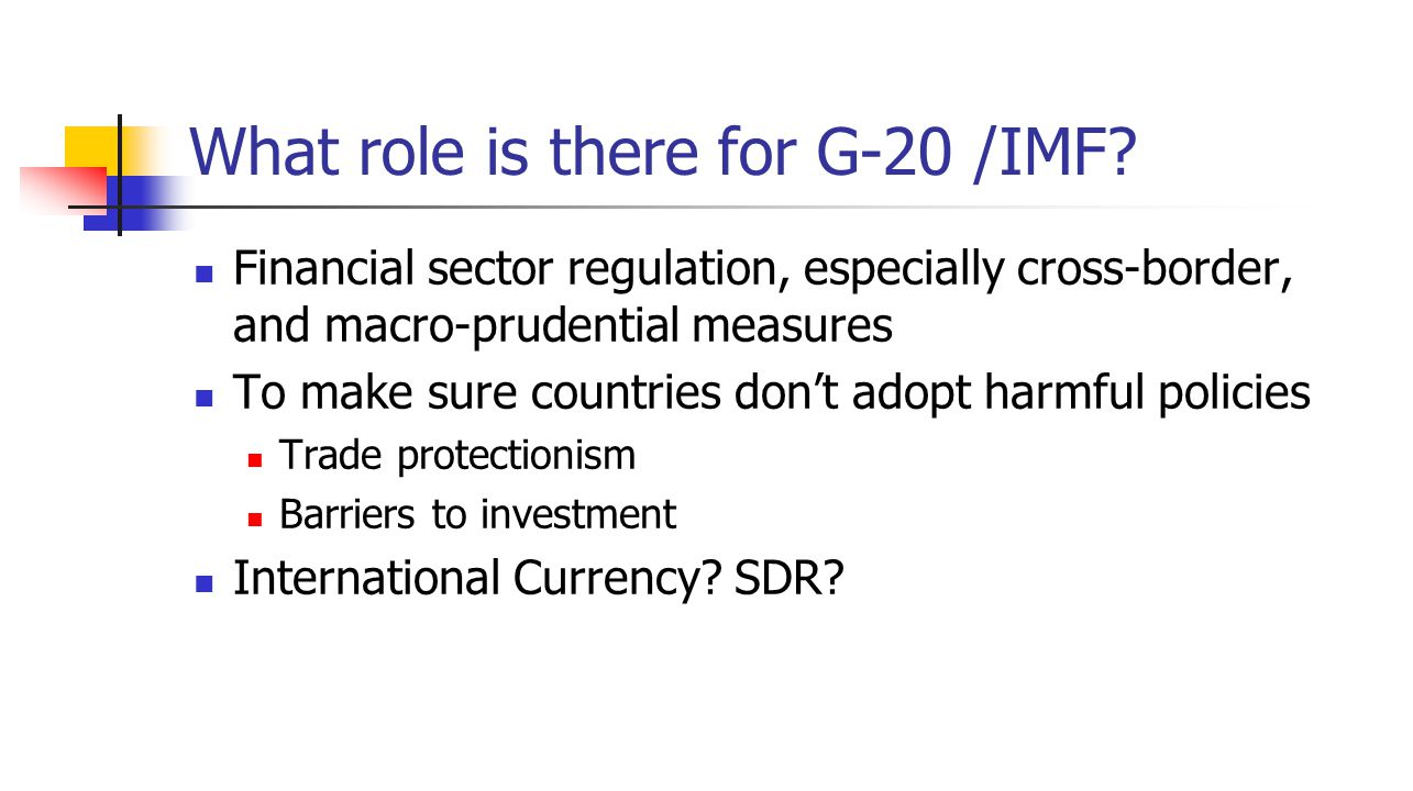 What role is there for G-20 /IMF.