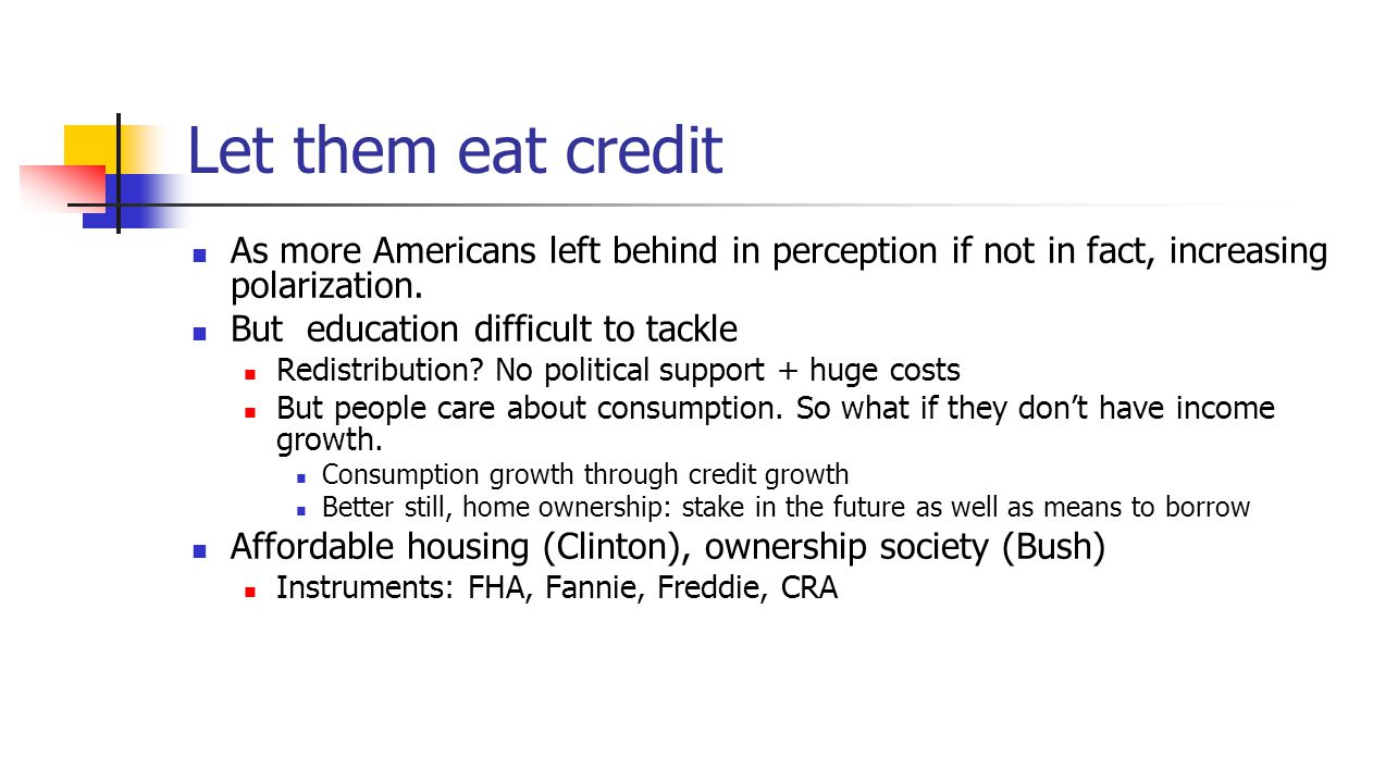 Let them eat credit As more Americans left behind in perception if not in fact, increasing polarization.