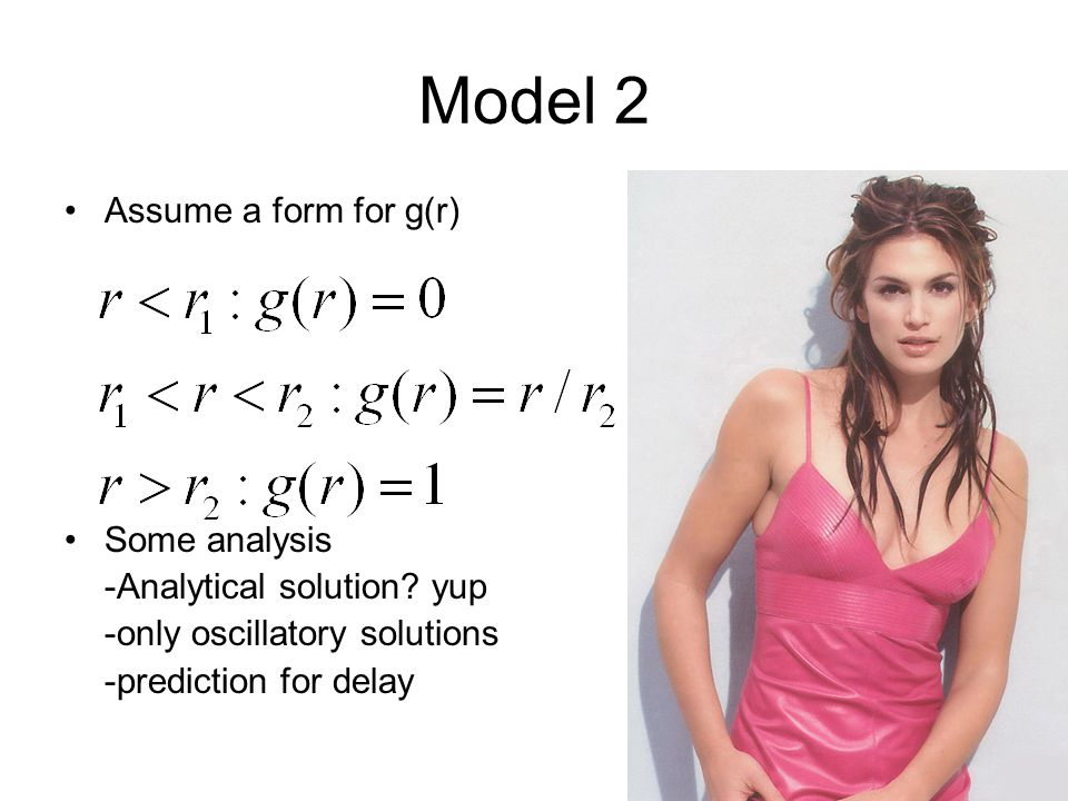 Model 2 Assume a form for g(r) Some analysis -Analytical solution.