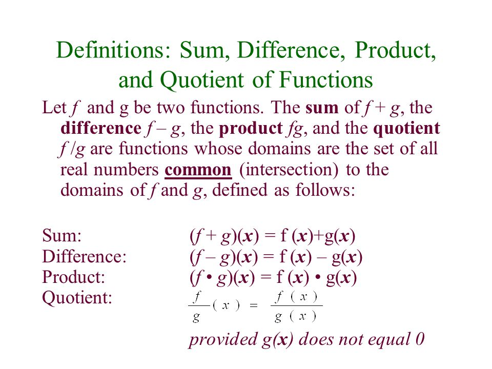 The Sum of Functions Let f and g be two functions.