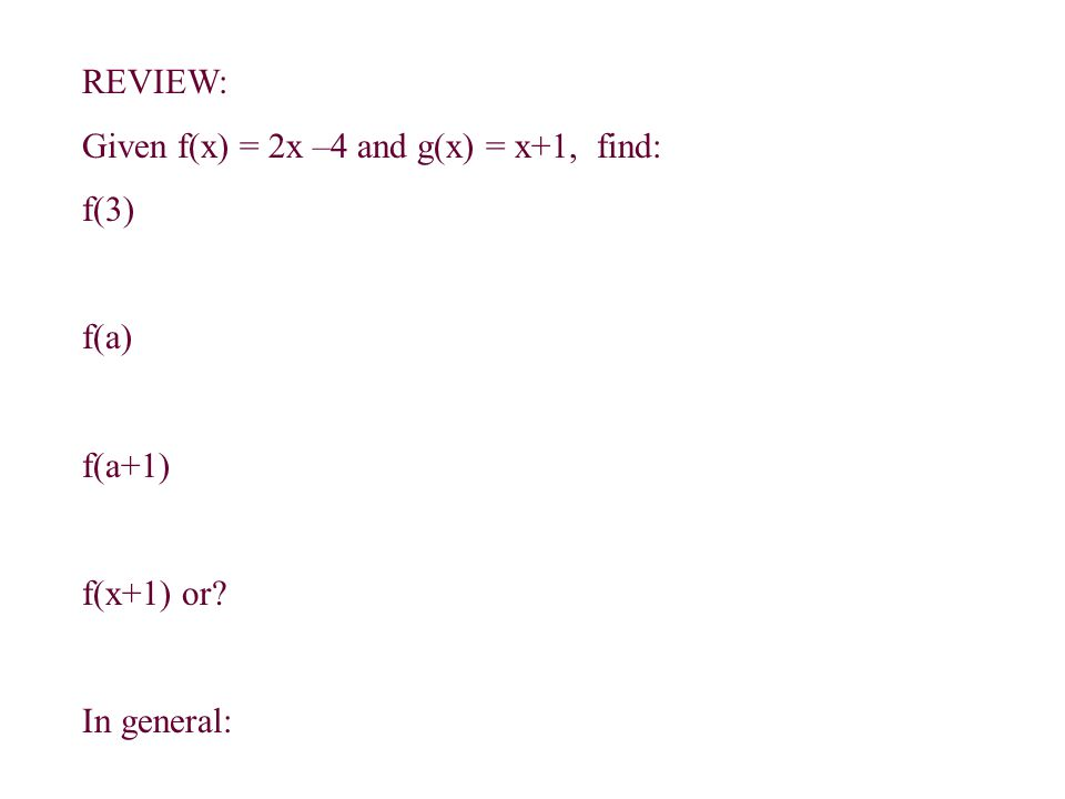"""Example Let f(x) = 2x+1 and g(x) = x 2 -2. Find f + g, f - g, fg, and f/g. Which, if any of these, would have domains other than """"all reals""""? Solution"""