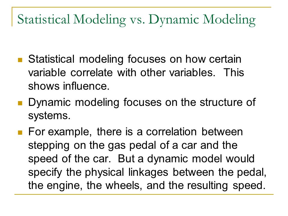 Statistical Modeling vs.