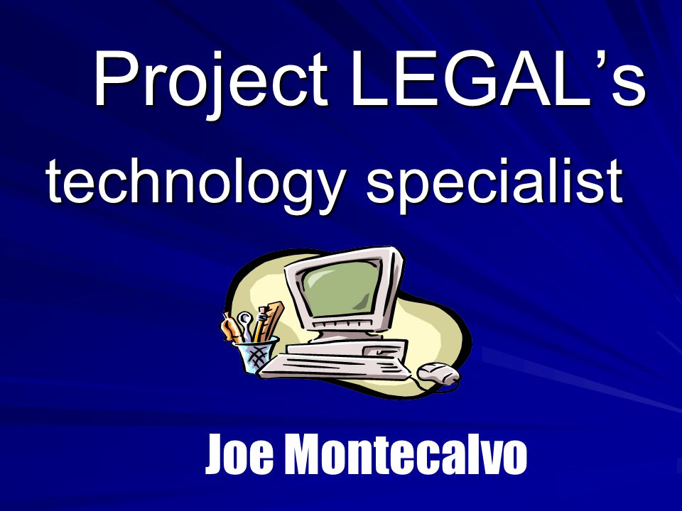 Project LEGAL Created in 1976 by Director, Jim Carroll, Ph.D.