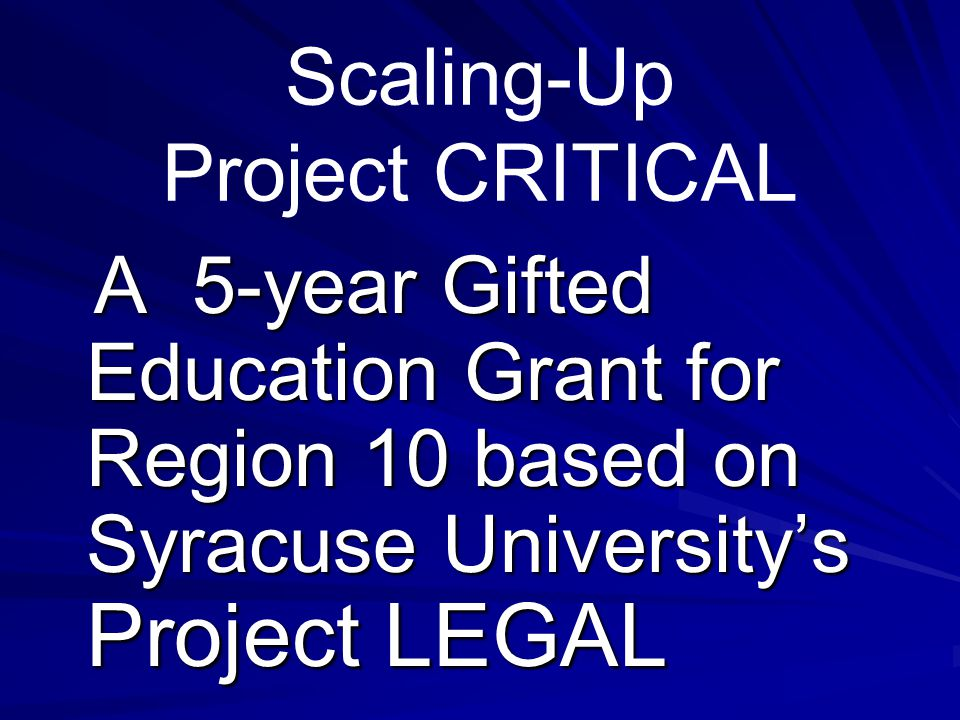 Introducing… Scaling-Up Project Project CRITICAL CRITICAL