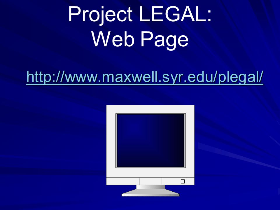 Project LEGAL: E-mail plegal@maxwell.syr.edu plegal@maxwell.syr.edu jajcarro@maxwell.syr.edu jajcarro@maxwell.syr.edu