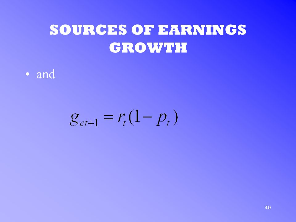 40 SOURCES OF EARNINGS GROWTH and