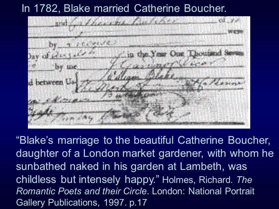 In 1782, Blake married Catherine Boucher.
