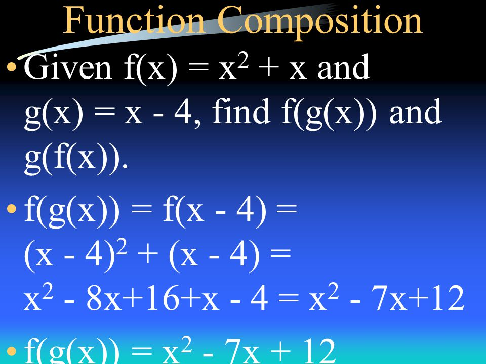 Function Composition f(x - 5) = (x - 5) + 1 = x - 5 + 1 = x - 4 So f(g(x)) = x - 4.