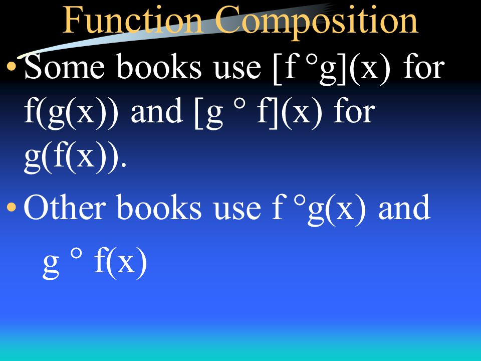 Function Composition Just the same we will still be replacing x with whatever we have in the parentheses.
