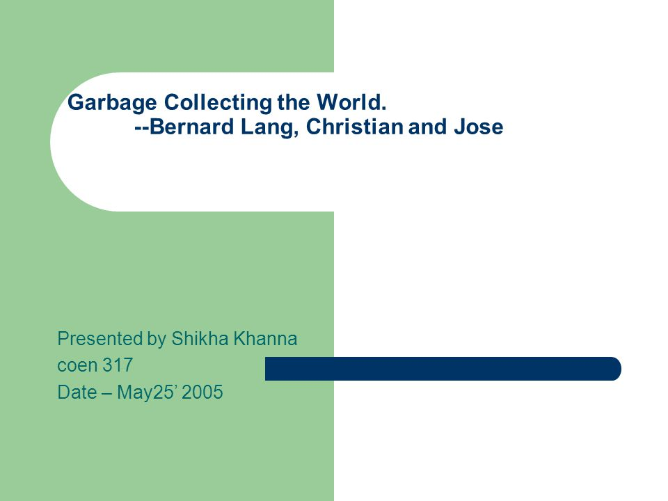 Garbage Collecting the World.