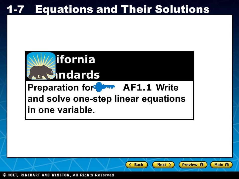 Holt CA Course 1 1-7 Equations and Their Solutions An equation is a mathematical statement that two quantities are equal.