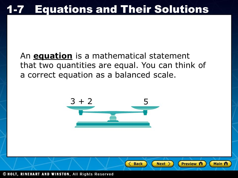 Holt CA Course 1 1-7 Equations and Their Solutions Equations may contain variables.