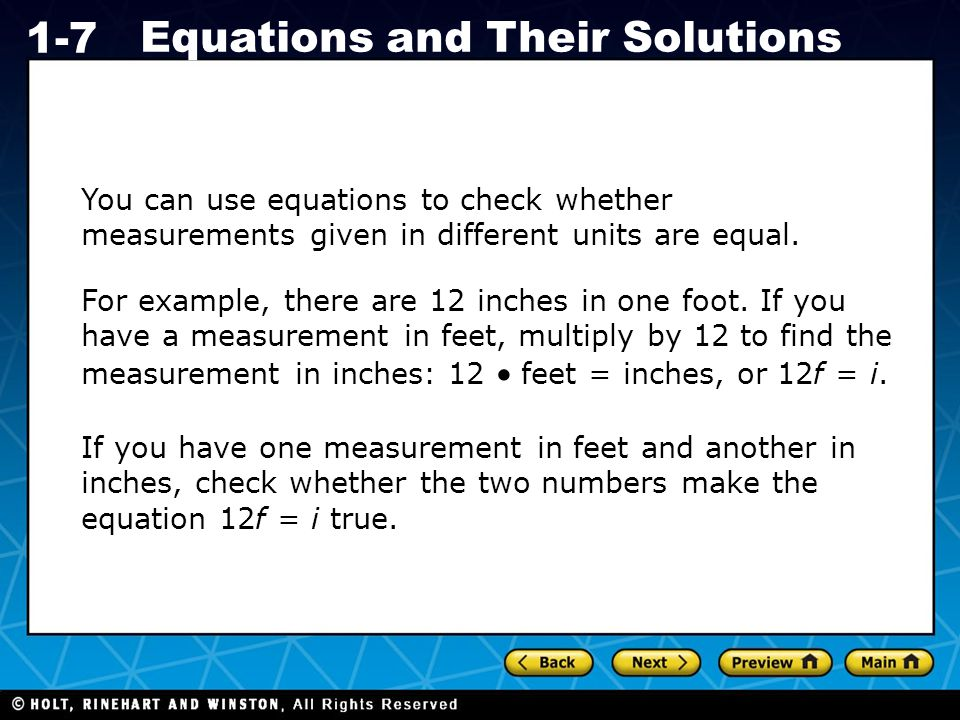 Holt CA Course 1 1-7 Equations and Their Solutions You can use equations to check whether measurements given in different units are equal.