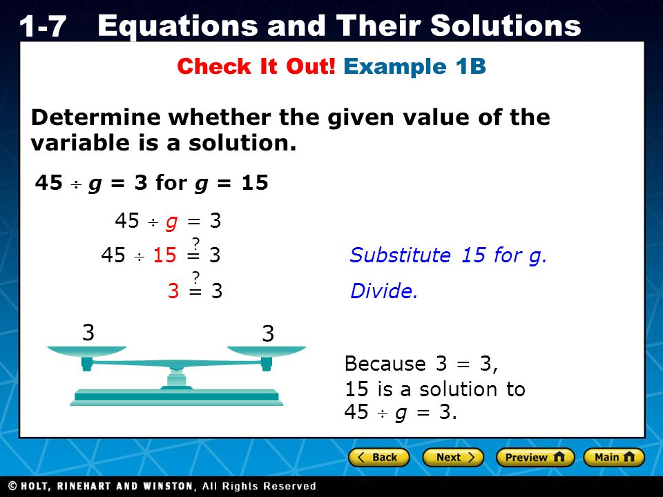 Holt CA Course 1 1-7 Equations and Their Solutions Determine whether the given value of the variable is a solution.