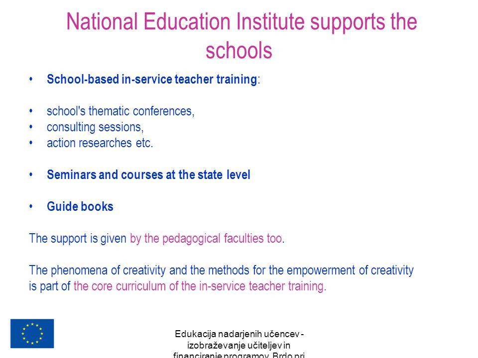 Edukacija nadarjenih učencev - izobraževanje učiteljev in financiranje programov, Brdo pri Kranju, oktober 2007 National Education Institute supports