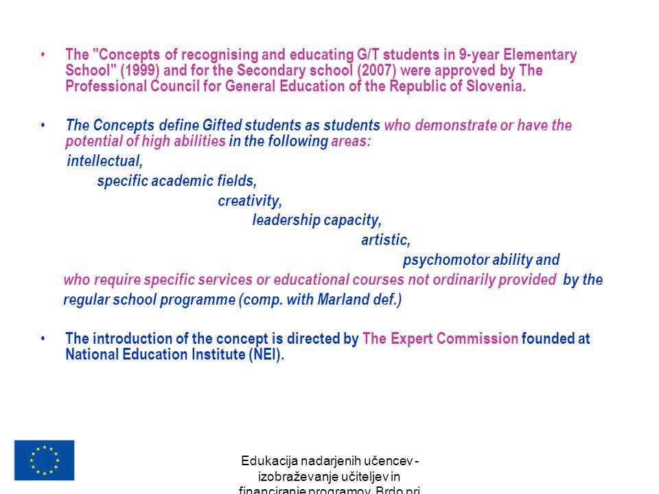 Edukacija nadarjenih učencev - izobraževanje učiteljev in financiranje programov, Brdo pri Kranju, oktober 2007 The