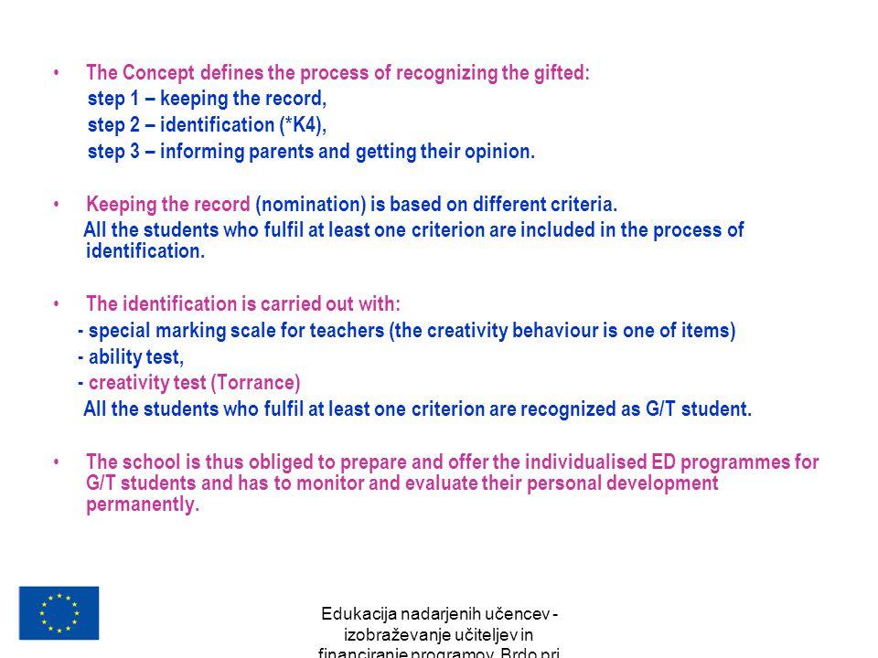 Edukacija nadarjenih učencev - izobraževanje učiteljev in financiranje programov, Brdo pri Kranju, oktober 2007 The Concept defines the process of rec