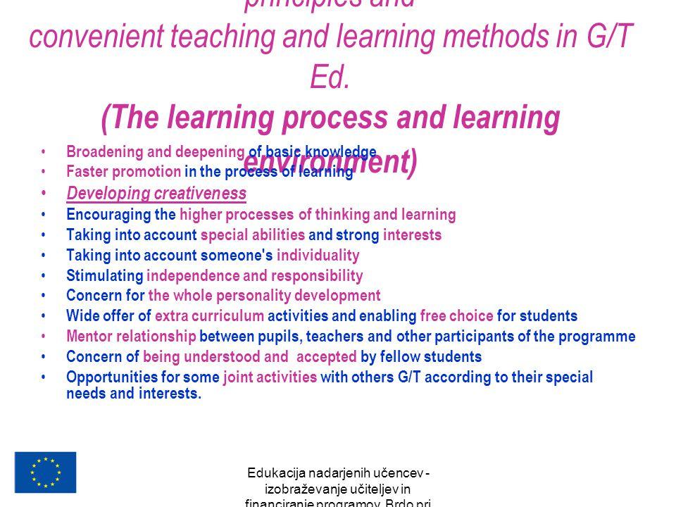Edukacija nadarjenih učencev - izobraževanje učiteljev in financiranje programov, Brdo pri Kranju, oktober 2007 The Concept emphasizes the basic pedag