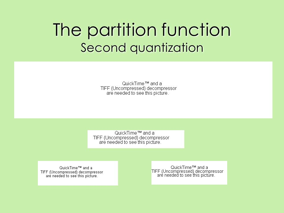 The partition function Second quantization