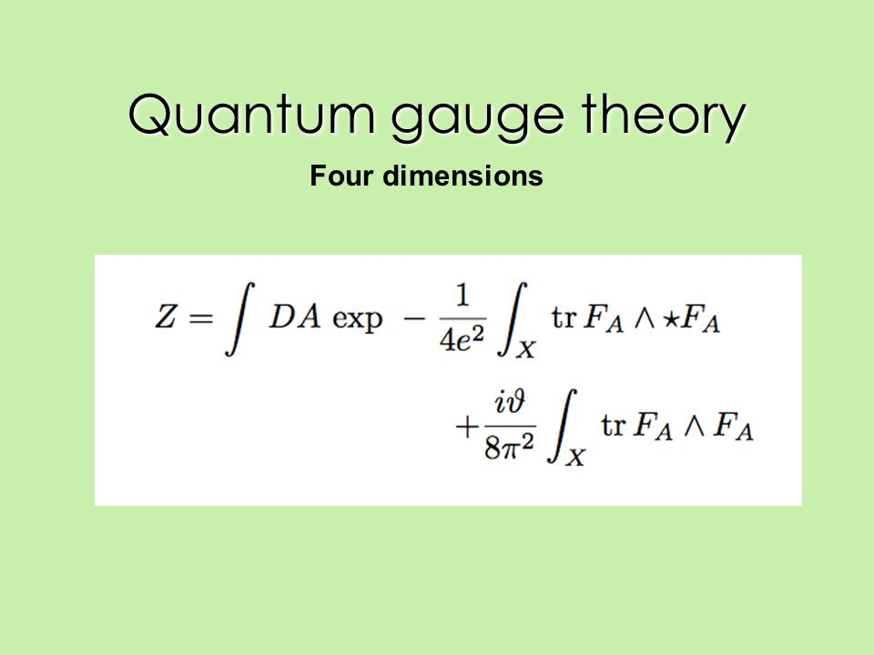 Quantum gauge theory Four dimensions