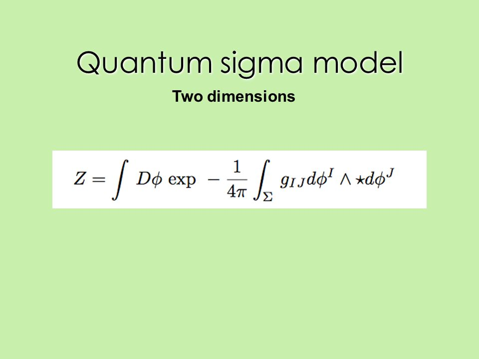 Quantum sigma model Two dimensions