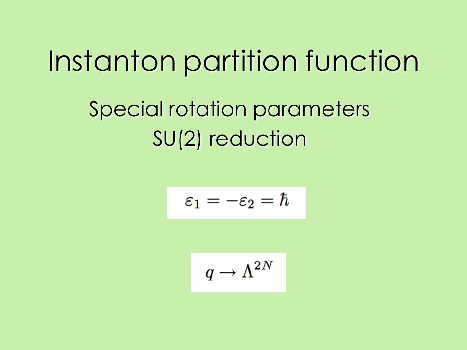 Instanton partition function Special rotation parameters SU(2) reduction Special rotation parameters SU(2) reduction