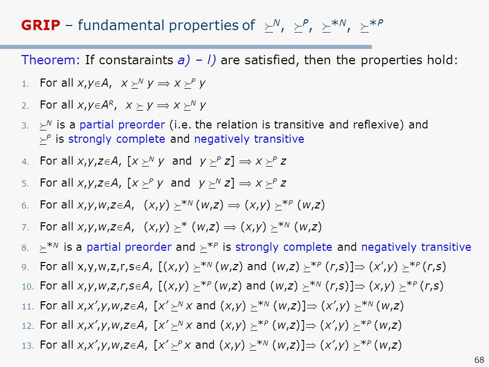 68 Theorem: If constaraints a) – l) are satisfied, then the properties hold: 1.