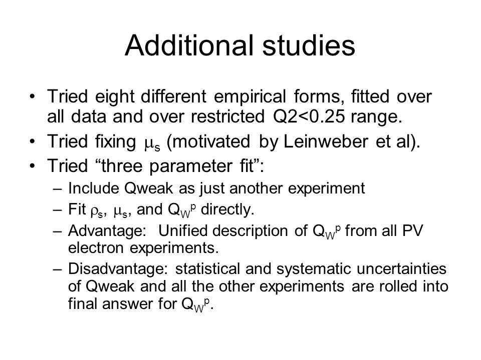 Additional studies Tried eight different empirical forms, fitted over all data and over restricted Q2<0.25 range.