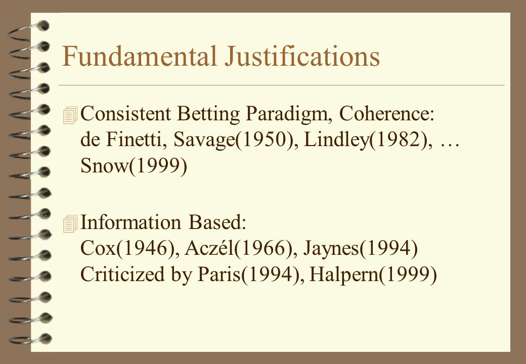 Main Result: 4 Cox information based justification can be derived with weak common sense assumptions.