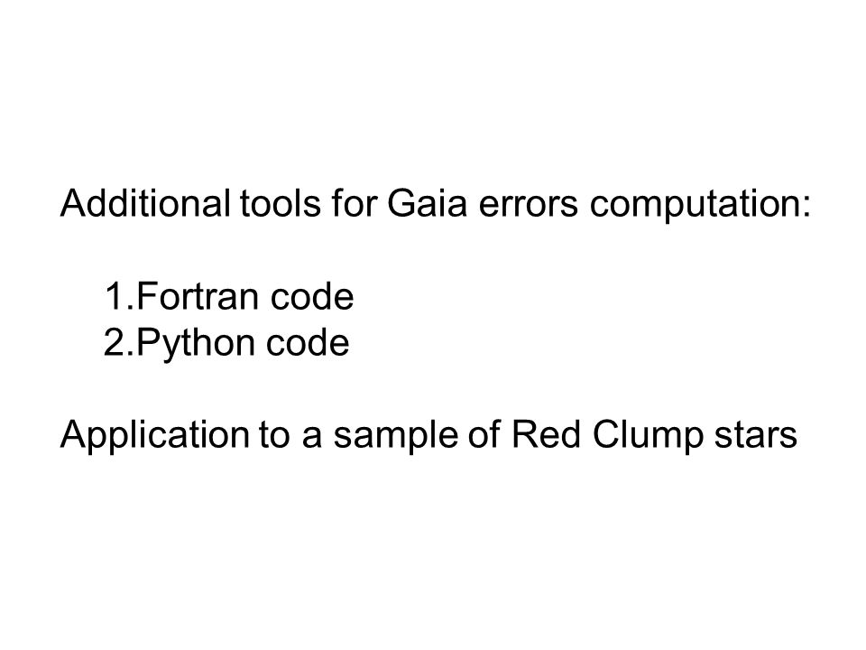 Additional tools for Gaia errors computation: 1.Fortran code 2.Python code Application to a sample of Red Clump stars