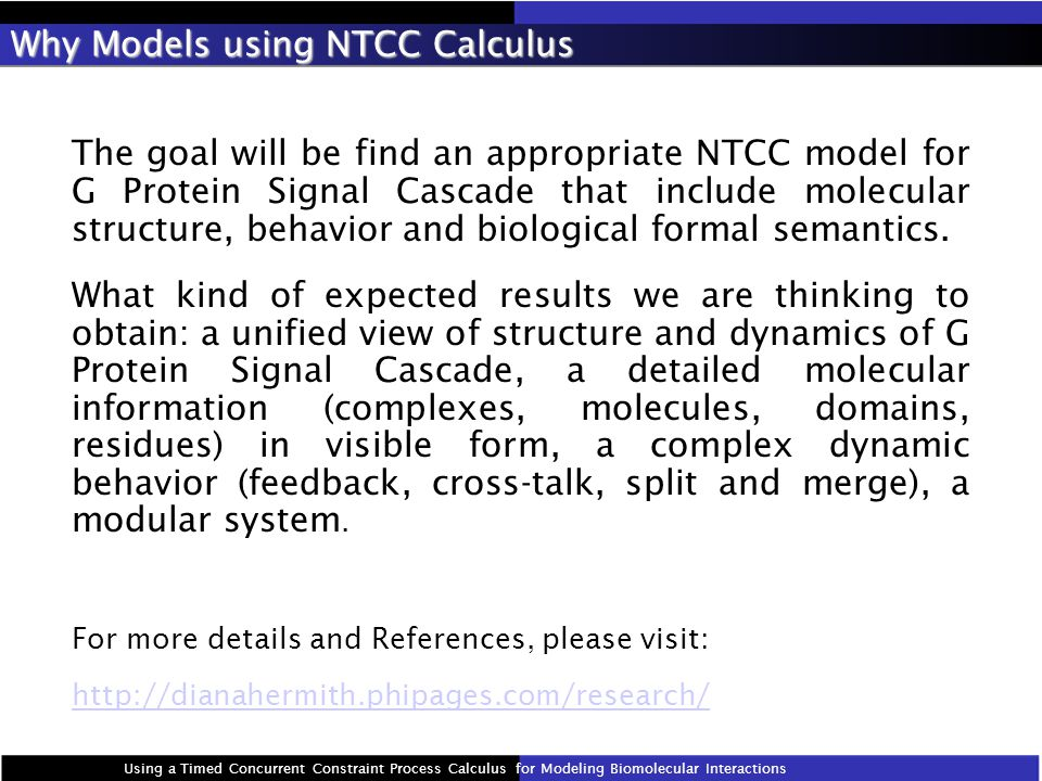 The goal will be find an appropriate NTCC model for G Protein Signal Cascade that include molecular structure, behavior and biological formal semantics.