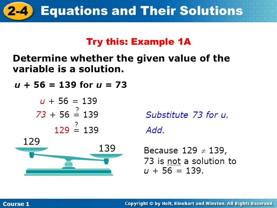 Course 1 2-4 Equations and Their Solutions Determine whether the given value of the variable is a solution.