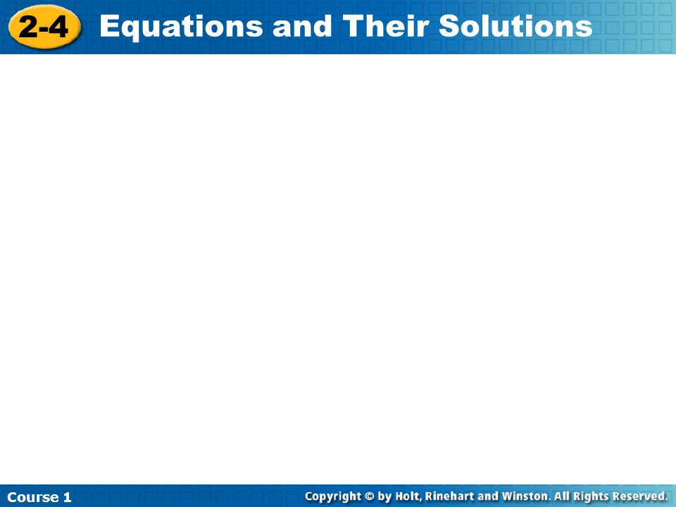 Course 1 2-4 Equations and Their Solutions