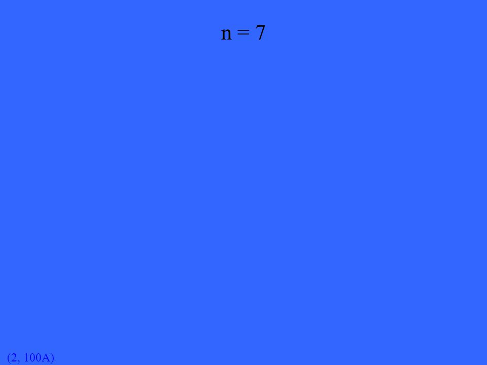 (2, 100A) n = 7