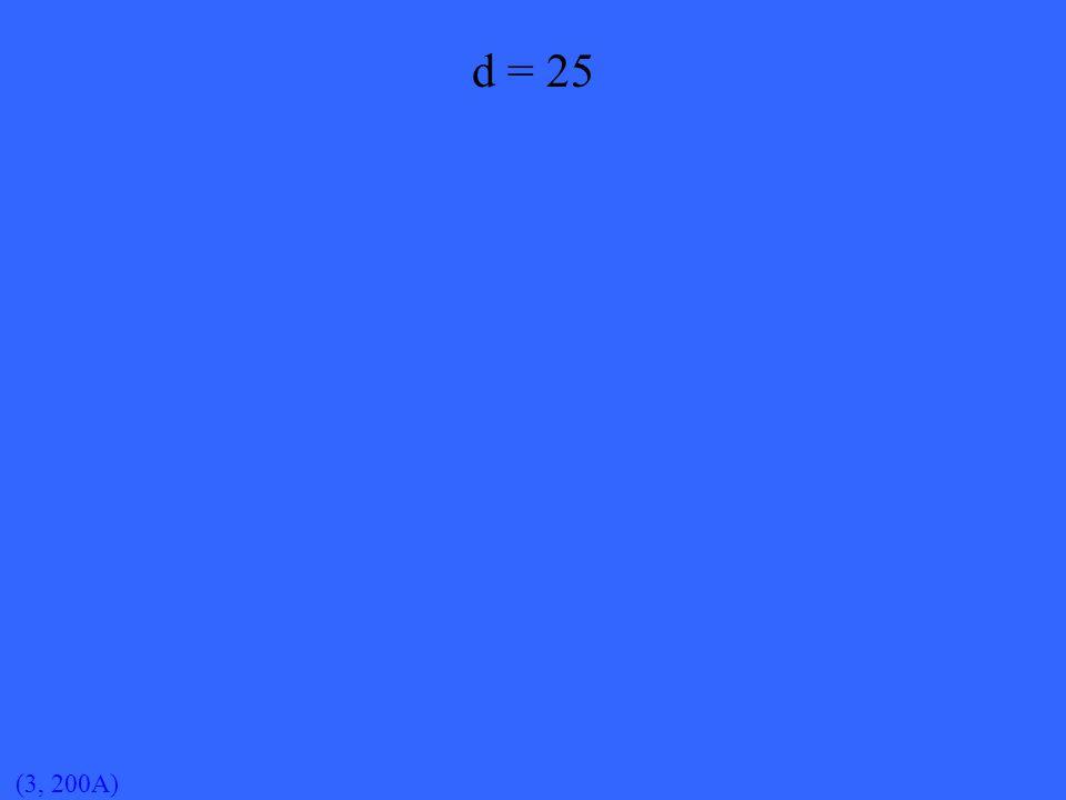 (3, 200A) d = 25