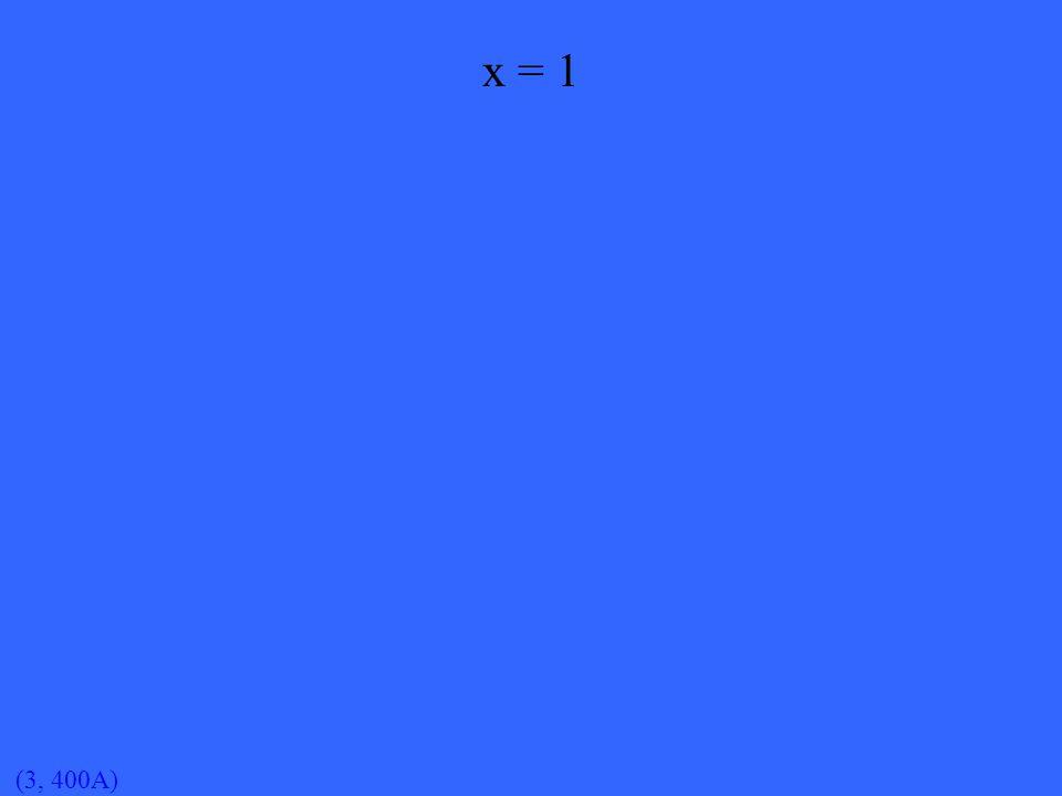 (3, 400A) x = 1