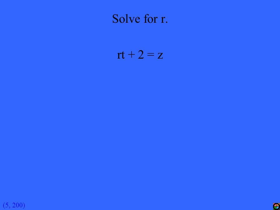 (5, 200) Solve for r. rt + 2 = z