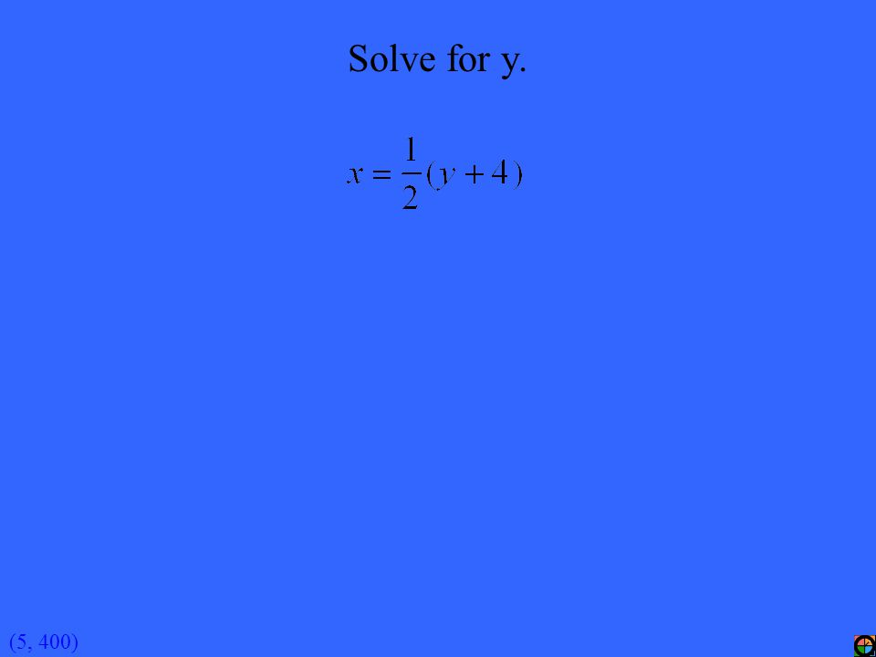 (5, 400) Solve for y.