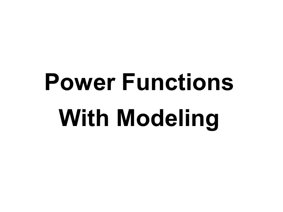 Power Functions With Modeling