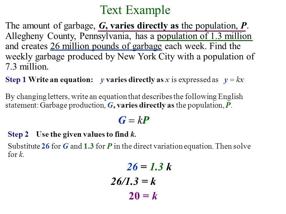 Text Example The amount of garbage, G, varies directly as the population, P.