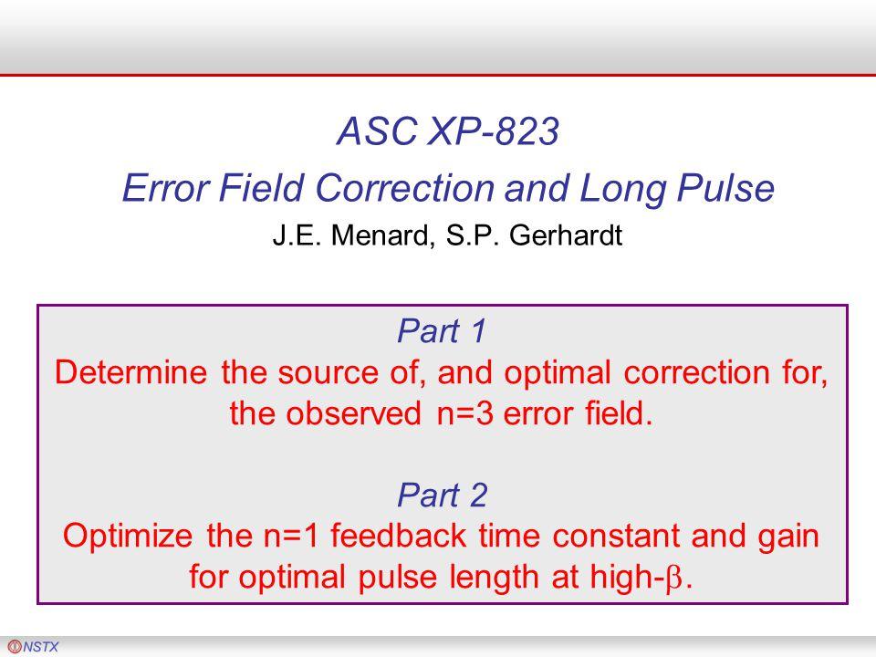 ASC XP-823 Error Field Correction and Long Pulse J.E.