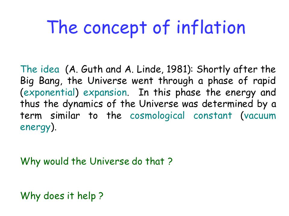 The concept of inflation The idea (A.Guth and A.