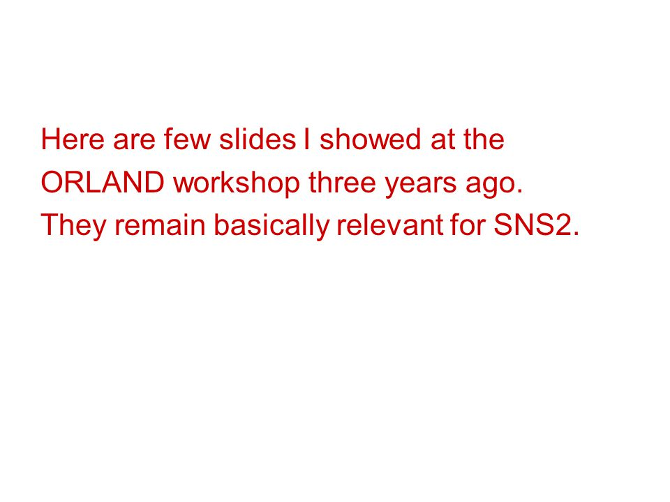 Here are few slides I showed at the ORLAND workshop three years ago.