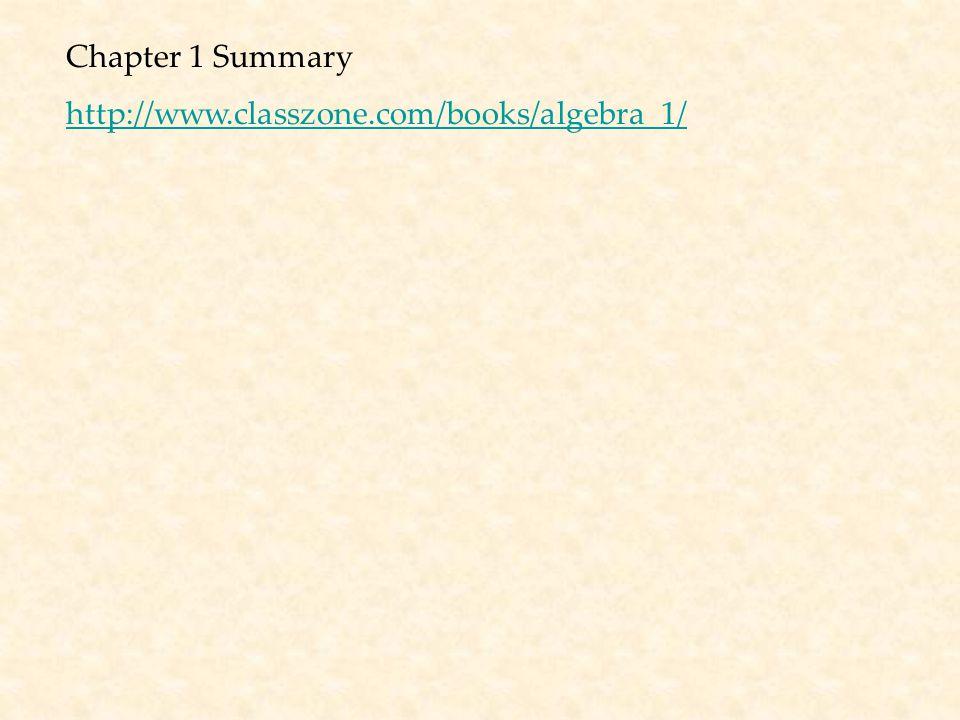 Chapter 1 Summary http://www.classzone.com/books/algebra_1/