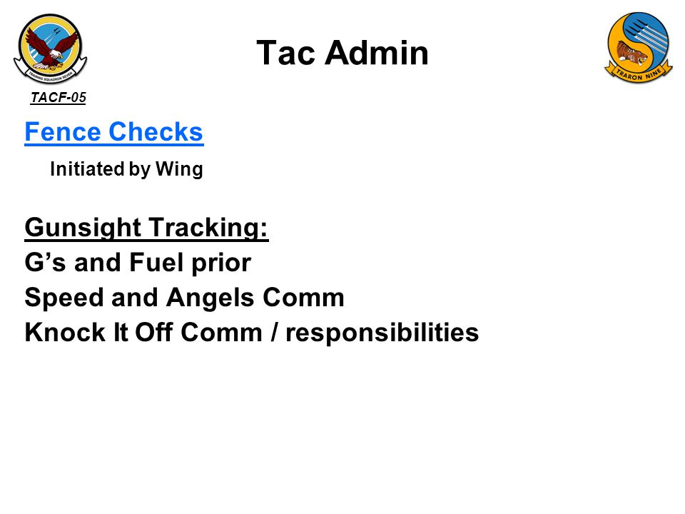 TACF-05 –Started with a Tac turn into the wing.