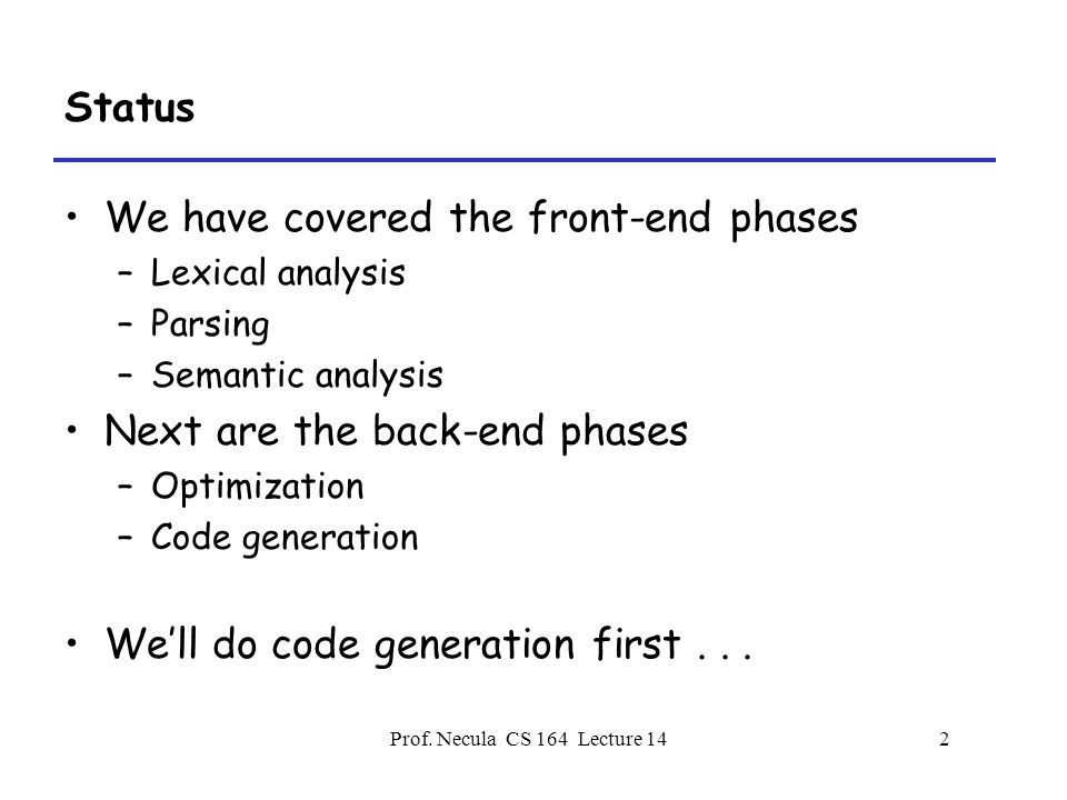 Prof.Necula CS 164 Lecture 1423 What is in G's AR when F calls G.