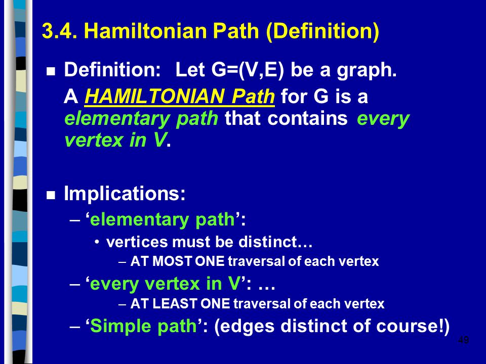 49 3.4. Hamiltonian Path (Definition) n Definition: Let G=(V,E) be a graph.