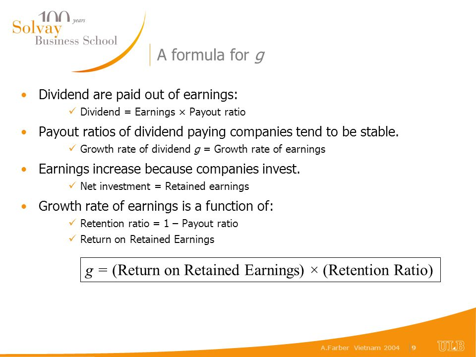 A.Farber Vietnam 2004 |9|9 A formula for g Dividend are paid out of earnings: Dividend = Earnings × Payout ratio Payout ratios of dividend paying comp